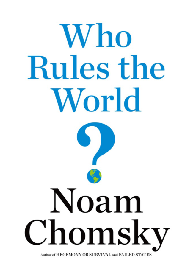 Noam Chomsky – Who Rules the World?